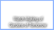 Watch Making of Gardens of Tomorrow